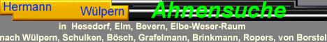 Ahnensuche in Norddeutschland, Weser Elbe Raum, Wülpern Schulken, Michaelis, Grafelmann,